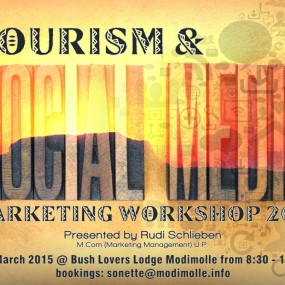 Tourism & Social Media Marketing Workshop 24 March 2015 Bush Lovers Lodge 8:30